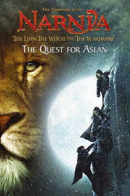 The chronicles of Narnia. The lion, the witch and the wardrobe : the quest for Aslan