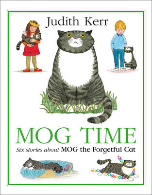 Mog time : six stories about Mog the forgetful cat