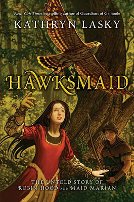 Hawksmaid : the untold story of Robin Hood and Maid Marian