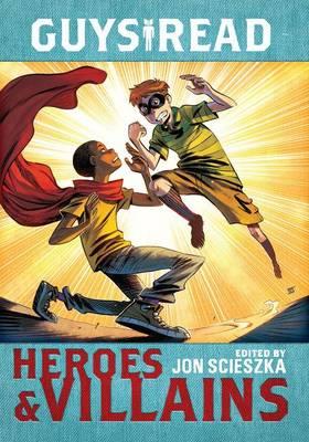 Guys read. Heroes & villains