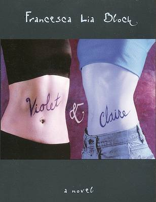 Violet and Claire : a novel