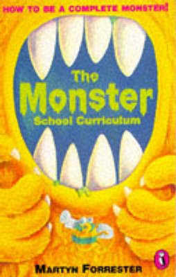 The monster school curriculum : a step-by-step guide on how to be a complete monster