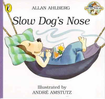 Slow Dog's nose