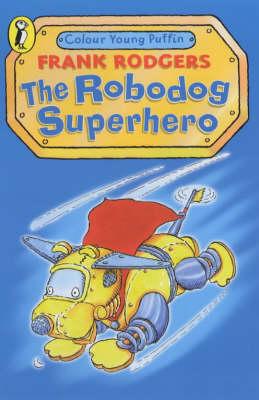 The robodog superhero
