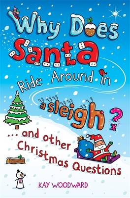 Why does Santa ride around in a sleigh? : - and other Christmas questions