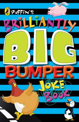Puffin's brilliantly big bumper joke book : an a-z of everything funny!