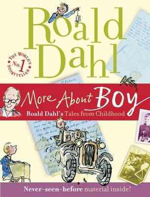 More about Boy : Roald Dahl's tales from childhood.