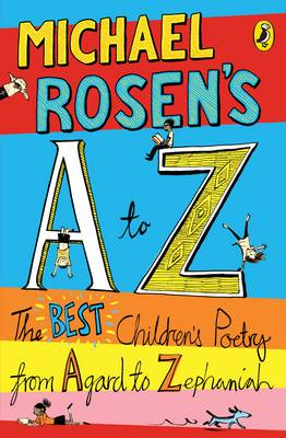 Michael Rosen's A-Z: The best children's poetry from Agard to Zephaniah | TheBookSeekers