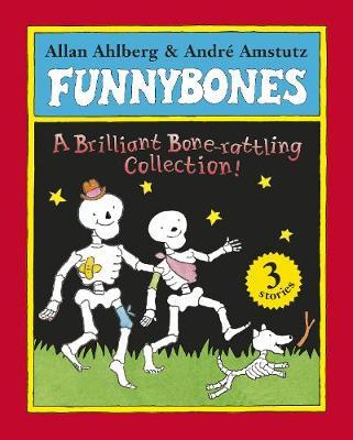Funnybones : a brilliant bone-rattling collection!