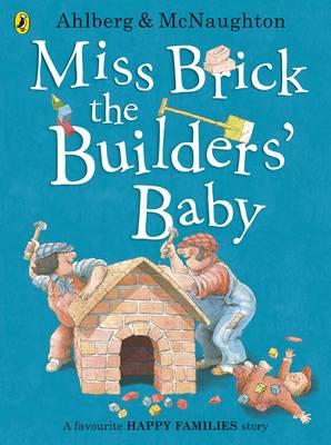 Miss Brick the builders' baby