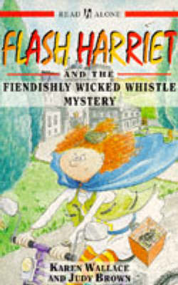 Flash Harriet and the fiendishly wicked whistle mystery