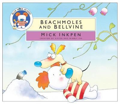 Beachmoles and Bellvine