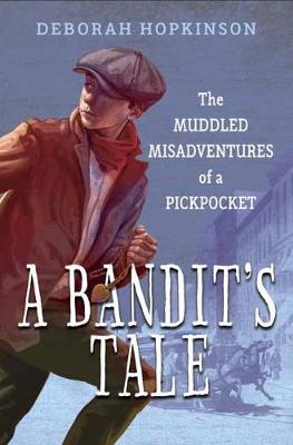 A bandit's tale : the muddled misadventures of a pickpocket