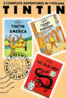 Tintin in America ; Cigars of the Pharaoh ; The Blue Lotus.