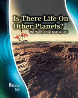 Is there life on other planets? : the planets of our solar system