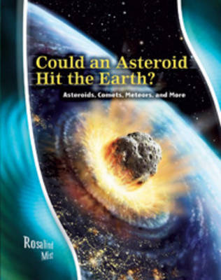 Could an asteroid hit the Earth? : asteroids, comets, meteors, and more