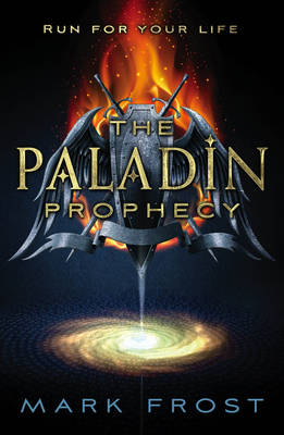 The paladin prophecy. Book one