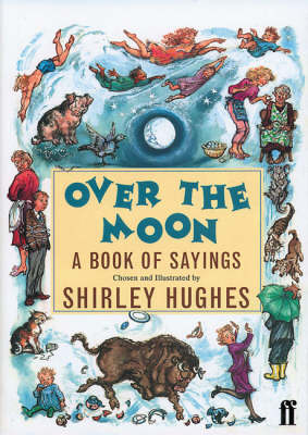 Over the moon : a book of sayings.