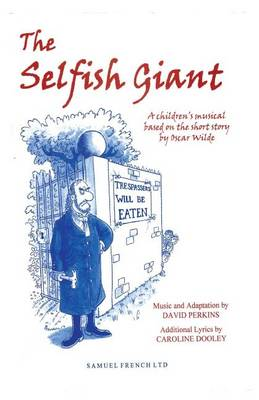 The selfish giant : a children's musical based on the short story by Oscar Wilde