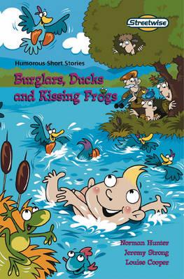 Burglars, ducks and kissing frogs : humorous short stories : standard version