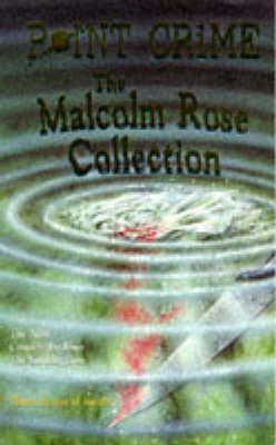 The Malcolm Rose collection.