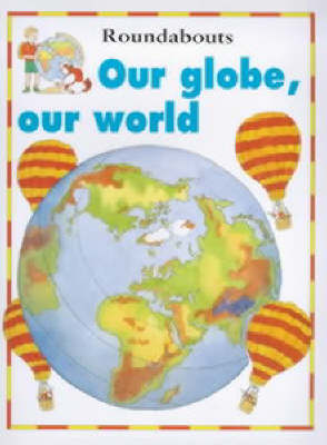 Our globe, our world