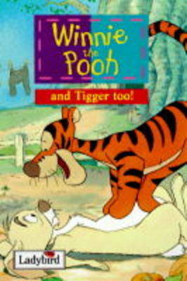Winnie the Pooh : and Tigger too.