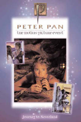A journey to Neverland : Peter Pan : the motion picture event