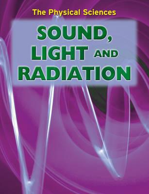 Sound, light and radiation