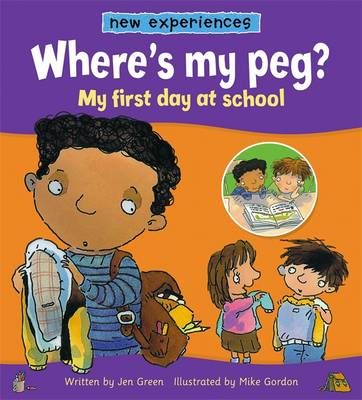 Where's my peg? : my first day at school
