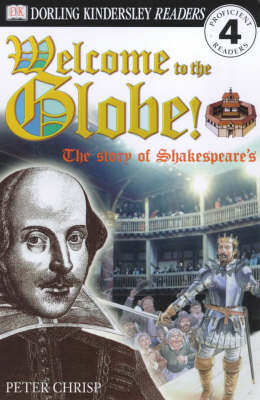 Welcome to the globe : the story of Shakespeare's theatre