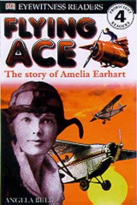 Flying ace : the story of Amelia Earhart | TheBookSeekers