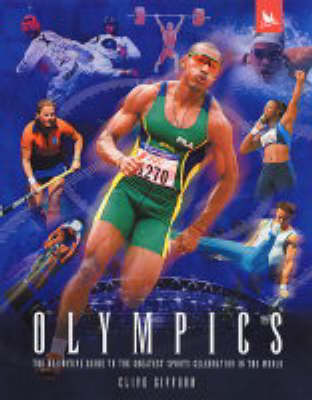 Olympics : the definitive guide to the greatest sports celebration in the world