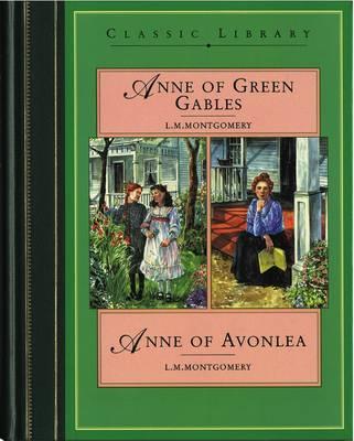 Anne of Green Gables ; &, Anne of Avonlea