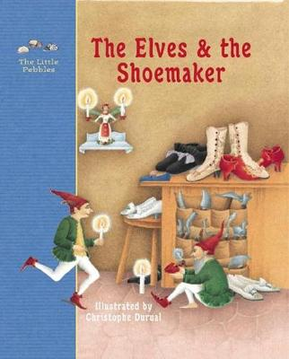 The elves and the shoemaker : a fairy tale