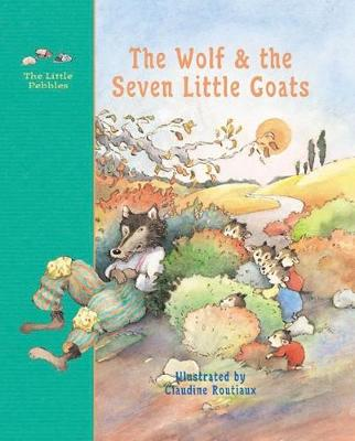 The wolf and the seven little goats : a fairy tale