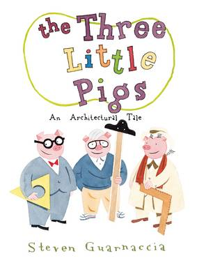 The three little pigs : an architectural tale