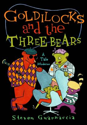 Goldilocks and the three bears : a tale moderne