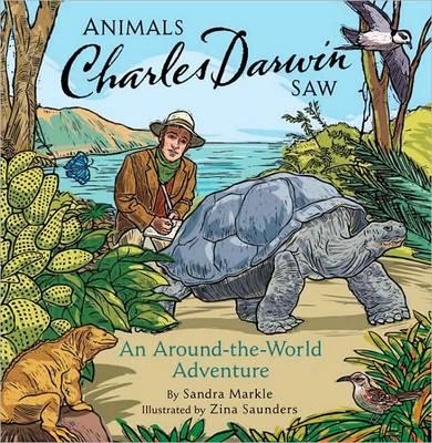 Animals Charles Darwin saw : an around-the-world adventure