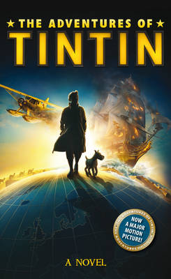 The adventures of Tintin: a novel based on the screenplay