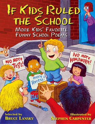 If kids ruled the school : more kids' favorite funny school poems