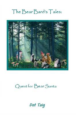Tangle the Bear Bard's tales : the quest for bear Santa Claus