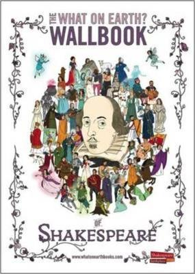 The What on Earth? Wallbook of Shakespeare