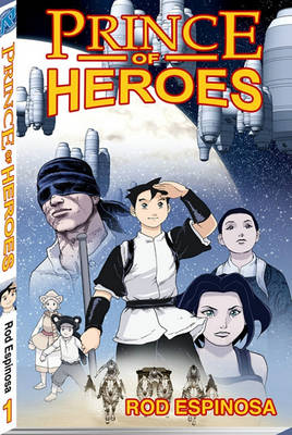 Rod Espinosa's prince of heroes pocket manga. Volume 1