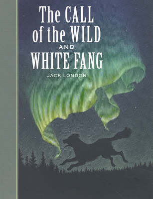 The Call of the Wild; White Fang