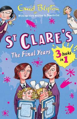 St Clare's : the final years : 3 books in 1