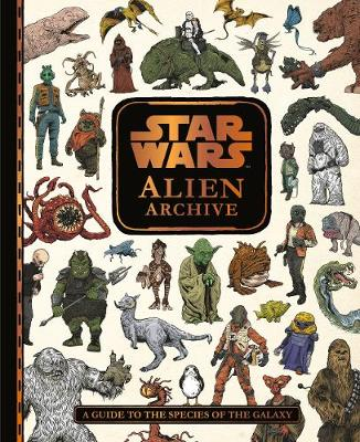 Star Wars alien archive : a guide to the species of the galaxy. | TheBookSeekers