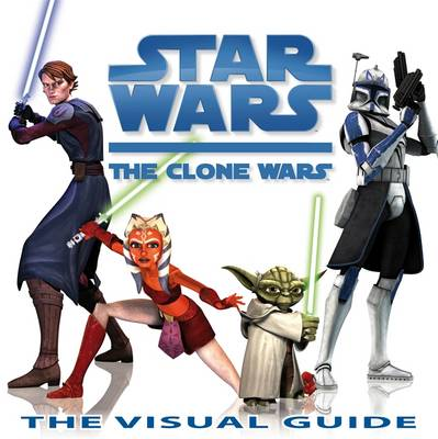 Star wars, the clone wars : the visual guide