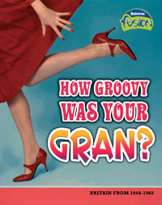 How groovy was your gran?