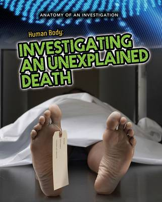 The human body : investigating an unexplained death